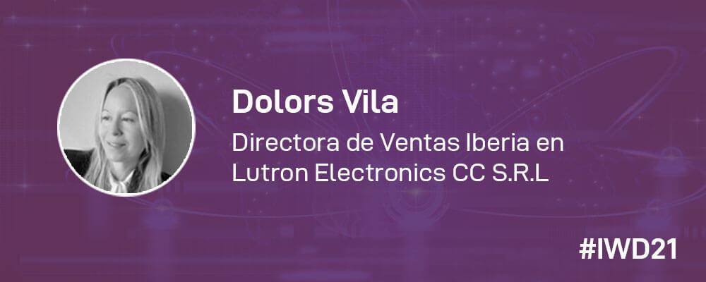 #IWD21 - 8 Mujeres en la tecnología: Conoce a Dolors Vila, Directora de Ventas Iberia en Lutron Electronics CC S.R.L