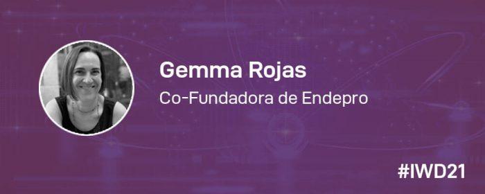 #IWD21 - 8 Mujeres en la tecnología: Conoce a Gemma Rojas, co-fundadora de Endepro y encargada de la parte comercial y de comunicación