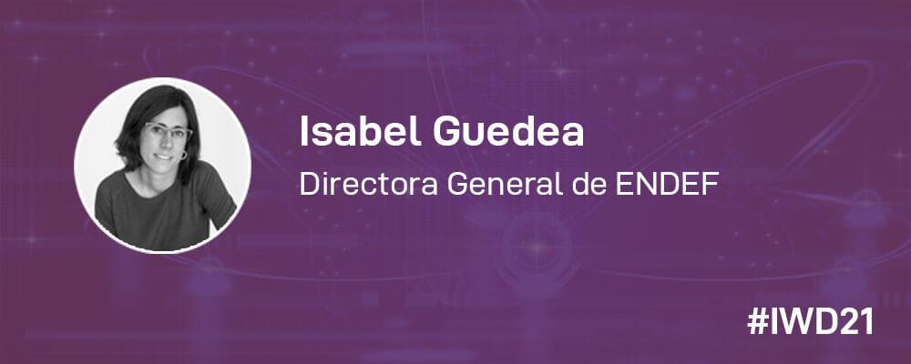 #IWD21 - 8 Mujeres en la tecnología: Conoce a Isabel Guedea, Directora general de ENDEF