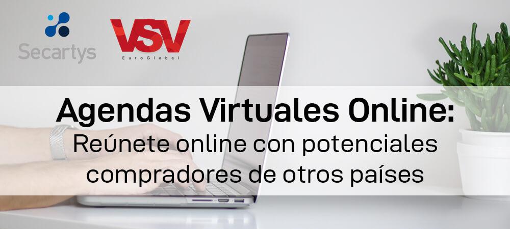 Agendas Virtuales: Reúnete online con potenciales compradores