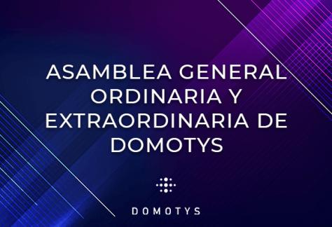 Asamblea General Ordinaria y Estraordinaria de Domotys