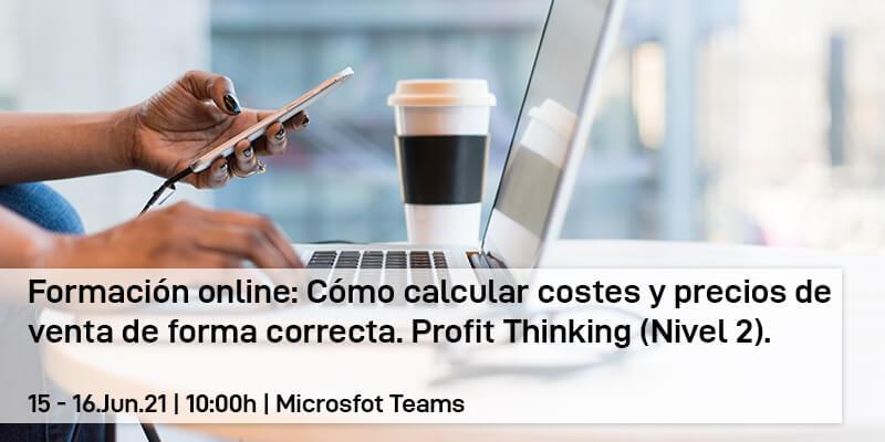 Formación online: Cómo calcular costes y precios de venta de forma correcta. Profit Thinking (Nivel 2)