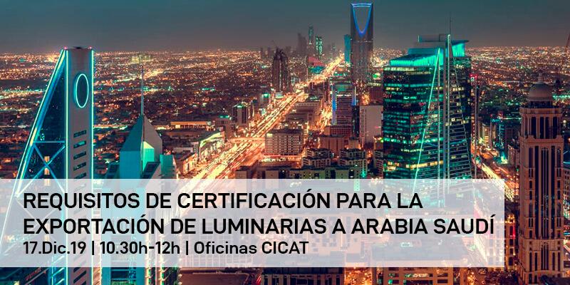 Requisitos de certificación para la exportación de luminarias a Arabia Saudí