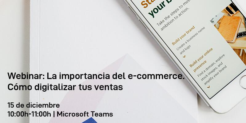 Webinar: La importancia del e-commerce. Cómo digitalizar tus ventas