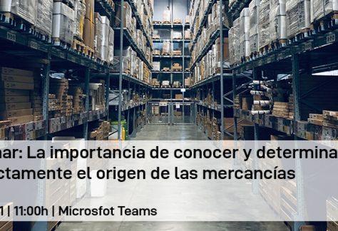 Webinar: La importancia de conocer y determinar correctamente el origen de las mercancías