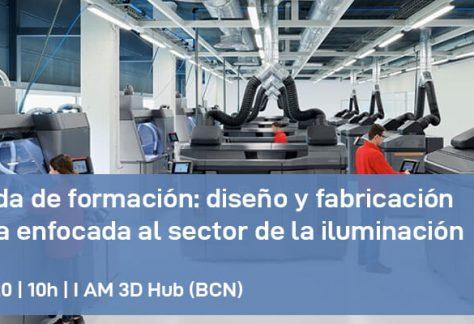 Formación: Diseño y fabricación aditiva en el sector de la iluminación