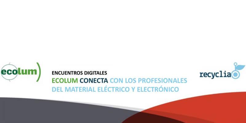 Encuentro digital ECOLUM TE CONECTA: Oportunidades de negocio