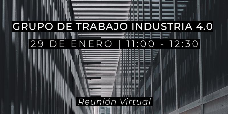 Grupo de Trabajo Industria 4.0 - 29 de enero de 2021