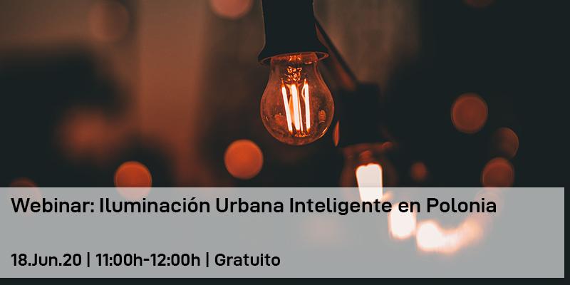 Webinar: Iluminación Urbana Inteligente en Polonia | CICAT