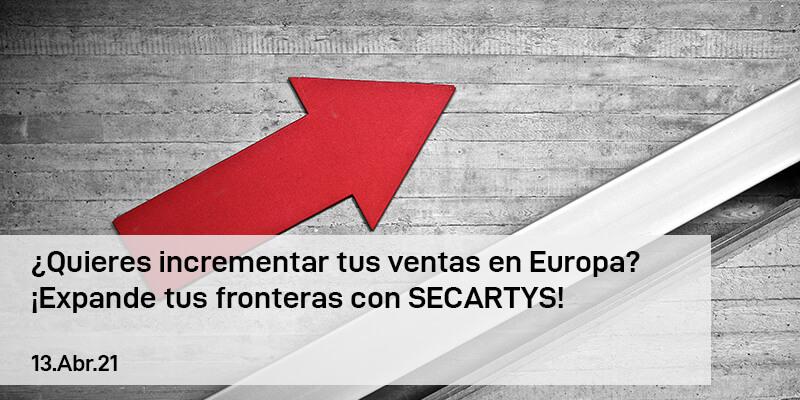 ¿Quieres incrementar tus ventas en Europa? ¡Expande tus fronteras con SECARTYS!