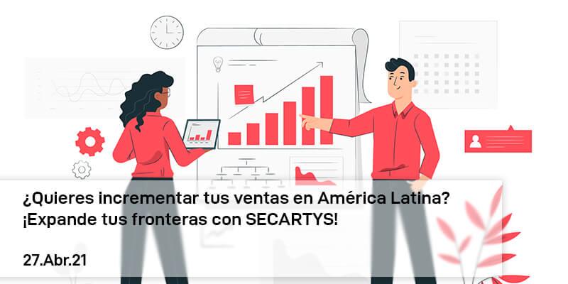 ¿Quieres incrementar tus ventas en América Latina? ¡Expande tus fronteras con SECARTYS!