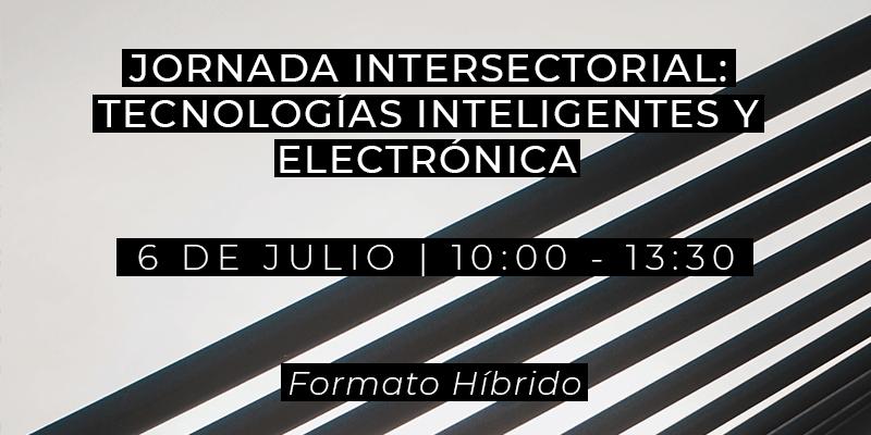 Jornada Intersectorial: Tecnologías Inteligentes y Electrónica