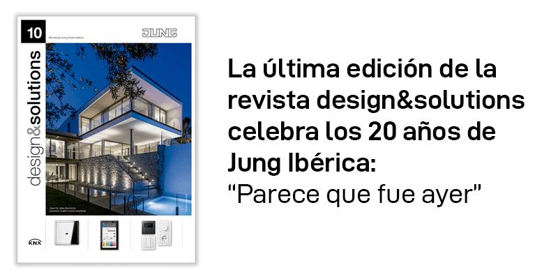La revista design&solutions celebra los 20 años de Jung Ibérica