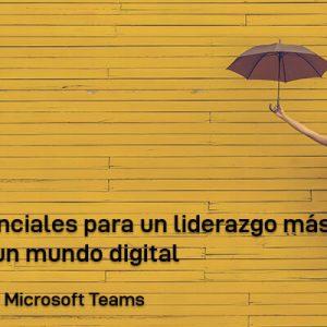 Webinar: Básicos esenciales para un liderazgo más humano en un mundo digital