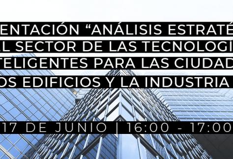 Presentación Análisis estratégico del Sector de las Tecnologías Inteligentes para las Ciudades, los Edificios y la Industria