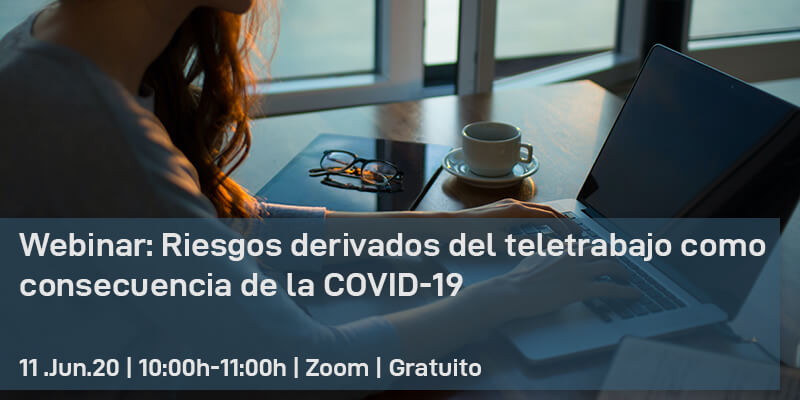 Webinar: Riesgos del teletrabajo como consecuencia de la Covid-19