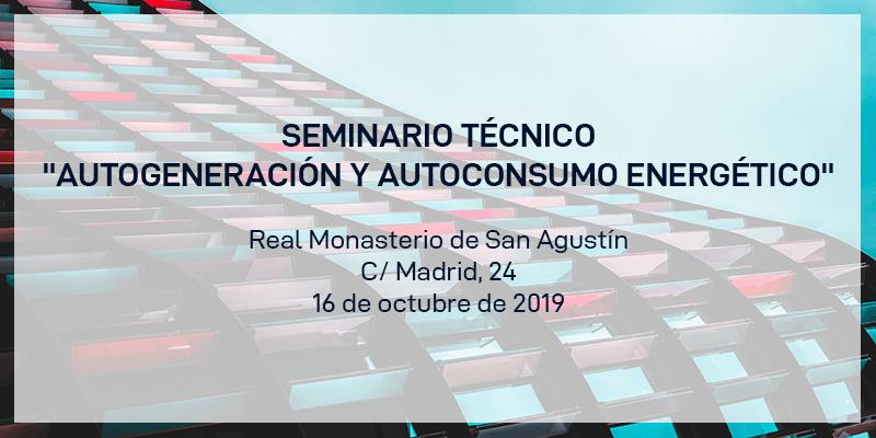 """Seminario Técnico """"Autogeneración y Autoconsumo energético"""""""