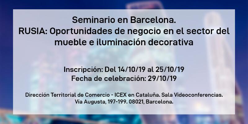 Seminario en Barcelona. RUSIA: Oportunidades de negocio en el sector del mueble e iluminación decorativa