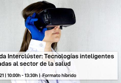 Jornada Interclúster: Tecnologías inteligentes aplicadas al sector de la salud