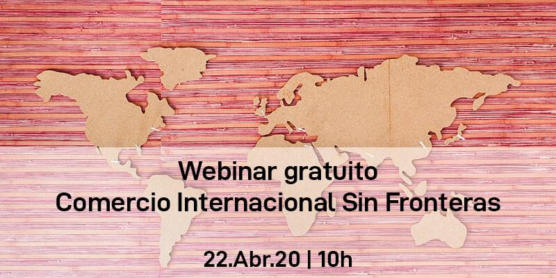 Webinar gratuito: Comercio Internacional Sin Fronteras