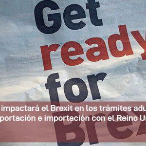 Brexit: Trámites aduaneros y las operativas de exportación e importación