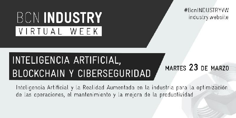 BCN Industry Virtual Week: Inteligencia Artificial, Blockchain y Ciberseguridad