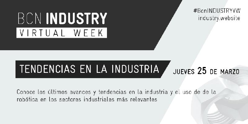 BCN Industry Virtual Week 2021: Tendencias en la Industria