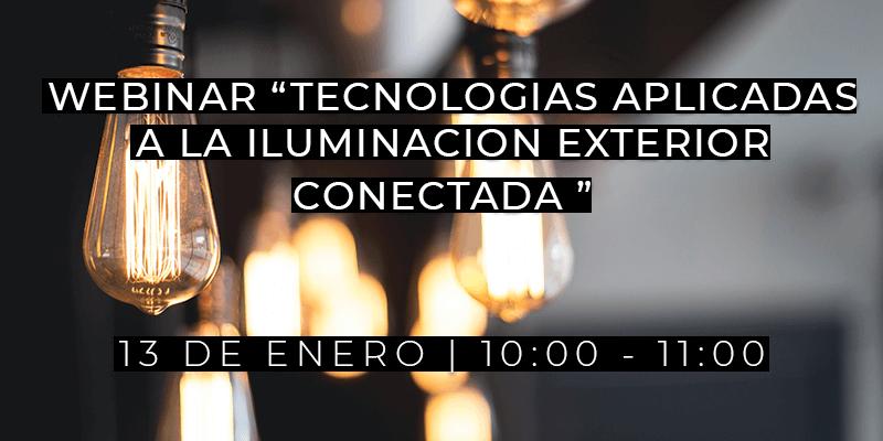 WEBINAR - Tecnologías aplicadas a la iluminación exterior conectada